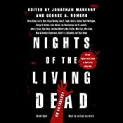 Nights of the Living Dead: An Anthology   [Jonathan Maberry - editor, George A. Romero – editor, Gabrielle de Cuir - director]