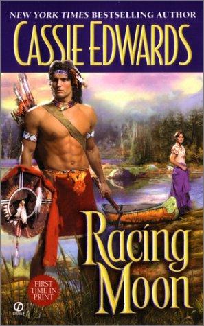 Racing Moon, CASSIE EDWARDS