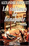 img - for Les sultanes de Bonaparte: Roman (Les grands romans historiques) (French Edition) book / textbook / text book
