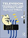 Television: Technology and Cultural Form (0415030471) by Williams, Ederyn