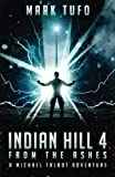 Indian Hill 4:  From The Ashes (Volume 4)