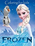 img - for Coloring for kids Frozen: This lovely A4 52 page coloring book for young kids to color with all your favourite characters. So what you waiting for kids go grab them pencils and start coloring. Age 3+ book / textbook / text book