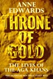 Throne of Gold: Lives of the Aga Khans (0006374700) by ANNE EDWARDS