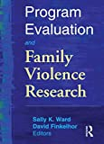 img - for Program Evaluation and Family Violence Research book / textbook / text book