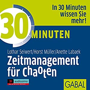 30 Minuten Zeitmanagement für Chaoten Hörbuch