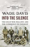 img - for Into the Silence: The Great War, Mallory, and the Conquest of Everest by unknown [2012] book / textbook / text book