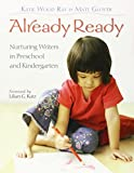img - for Already Ready: Nurturing Writers in Preschool and Kindergarten book / textbook / text book