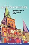 img - for Saints & Sinners 2011: New Fiction from the Festival book / textbook / text book