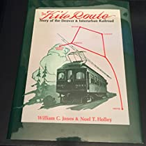 The Kite Route: Story of the Denver & Interurban Railroad