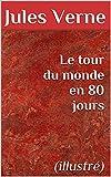 Le tour du monde en 80 jours (illustr�)