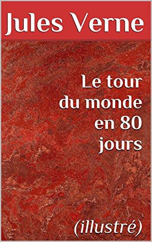 Jules Verne - Le tour du monde en 80 jours (illustré) (French Edition)