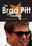 The Brad Pitt Handbook - Everything you need to know about Brad Pitt