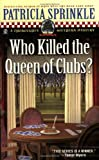 Who Killed the Queen of Clubs? (Thoroughly Southern Mysteries, No. 7)