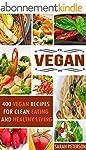 Vegan: 400 Vegan Recipes For Clean Ea...