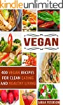 Vegan: 400 Vegan Recipes For Clean Ea...