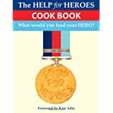 Food for Heroes: The Official Help for Heroes Cook Bookby Squadron Leader John...