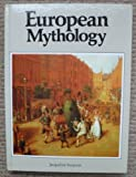 img - for European Mythology (Library of the World's Myths and Legends) book / textbook / text book