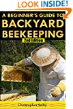 Beekeeping: A Beginner's Guide To Backyard Beekeeping (2nd Edition) (Bees)