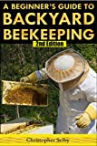 Learn To Keep and Raise Bees***Read this book for FREE on Kindle Unlimited - Download Now!***Can you really raise your own bees in your backyard? Is it difficult?When you download A Beginner's Guide To Backyard Beekeeping , you'll find out just how q...