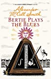Cover of Bertie Plays The Blues by Alexander McCall Smith 1846971888