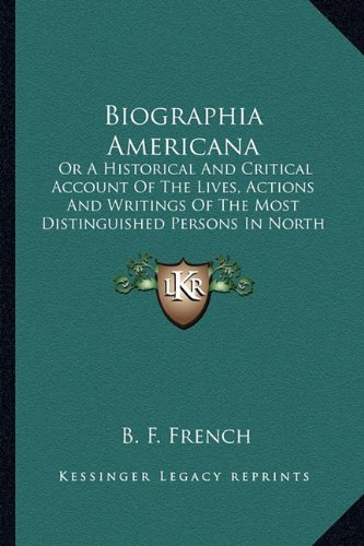 Biographia Americana: Or a Historical and Critical Account of the Lives, Actions Aor a Historical and Critical Account of the Lives, Actions and ... Distinguished Persons in North America (1825)