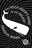 Douglas Adams The Hitch Hiker's Guide to the Galaxy: The Nearly Definitive Edition