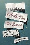 A Master Plan for Rescue: A Novel