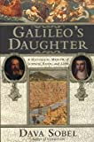 img - for GALILEO'S DAUGHTER. A Historical Memoir of Science, Faith and Love. by Sobel, Dava. Published by Walker & Co., (1999) 1st (first) edition (1999) Hardcover book / textbook / text book
