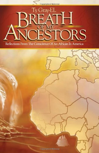 Breath of My Ancestors: Reflections from the Conscience of An African in America