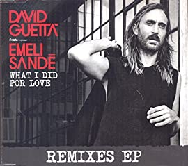 What I Did For Love David Guetta Feat. Emeli Sande