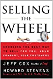 Image of Selling The Wheel: Choosing The Best Way To Sell For You Your Company Your Customers
