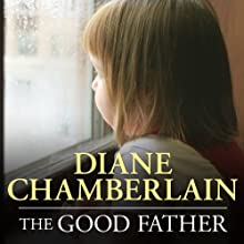 The Good Father (       UNABRIDGED) by Diane Chamberlain Narrated by Kirby Heyborne, Arielle DeLisle, Emily Durante