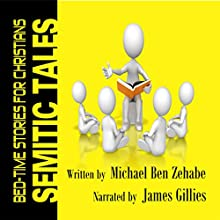 Semitic Tales: Accidental Hebrew for Christians Audiobook by Michael Ben Zehabe Narrated by James Gillies