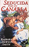 Seducida Por Un Canalla (Spanish Edition) (8441410550) by Smith, Barbara Dawson