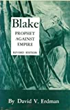 Blake, Prophet Against Empire: A Poet's Interpretation of the History of His Own Times (069106010X) by Erdman, David V.