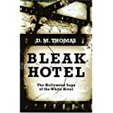 Bleak Hotel: The Hollywood Saga of the White Hotelby D. M. Thomas