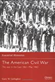 The American Civil War: The War in the East 1861-May 1863 (1841762393) by Gallagher, Gary W.