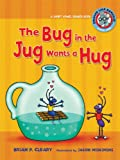 The Bug in the Jug Wants a Hug: A Short Vowel Sounds Book (Sounds Like Reading) (0761342028) by Cleary, Brian P.