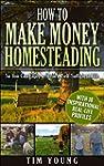 How to Make Money Homesteading: Econo...