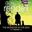 The Monster in the Box: A Chief Inspector Wexford Mystery, Book 22 (       UNABRIDGED) by Ruth Rendell Narrated by Nigel Anthony