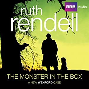 The Monster in the Box: A Chief Inspector Wexford Mystery, Book 22 | [Ruth Rendell]