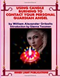 img - for Using Candle Burning To Contact Your Personal Guardian Angel book / textbook / text book