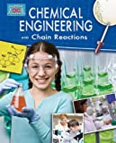 img - for Chemical Engineering and Chain Reactions (Engineering in Action) book / textbook / text book