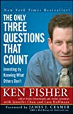img - for The Only Three Questions That Count: Investing by Knowing What Others Don't (Fisher Investments Press) by James J. Cramer (Foreword), Kenneth L. Fisher (24-Oct-2008) Paperback book / textbook / text book