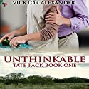 Unthinkable: Tate Pack Series, Book 1 (       UNABRIDGED) by Vicktor Alexander Narrated by Sean Crisden