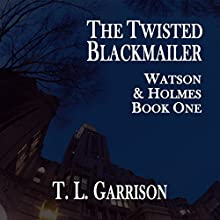 The Twisted Blackmailer: Watson and Holmes, Book 1 Audiobook by Tammy Garrison Narrated by Debbie Andreen