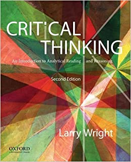 critical thinking an introduction to analytical reading and reasoning larry wright