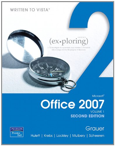 Exploring Microsoft Office 2007, Volume 1 (2nd Edition)