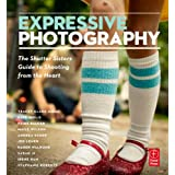 Expressive Photography: The Shutter Sisters' Guide to Shooting from the Heart ~ Tracey Clark