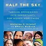 Half the Sky: Turning Oppression into Opportunity for Women Worldwide | Nicholas D. Kristof,Sheryl WuDunn